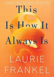 This is How It Always Is Book by Laurie Frankel