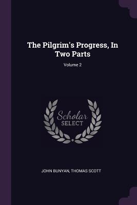 The Pilgrim's Progress, in Two Parts; Volume 2