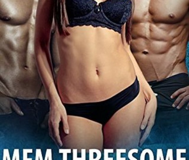 Eroticamfm Threesome Sexmmf 2 Frat Brothers 1 Woman Menage Group Romance Story Sharing Two Men 8 Books Bundle By Double Fking
