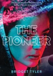 The Pioneer (The Pioneer, #1) Book by Bridget Tyler