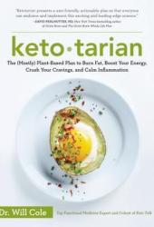Ketotarian: The (Mostly) Plant-Based Plan to Burn Fat, Boost Your Energy, Crush Your Cravings, and Calm Inflammation Book