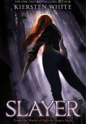 Slayer (Slayer, #1) Book by Kiersten White