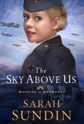 The Sky Above Us (Sunrise at Normandy, #2) Book