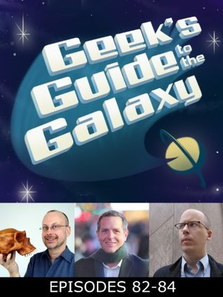 The Geek's Guide to the Galaxy #82-84