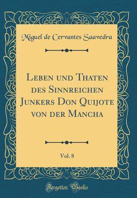 Leben Und Thaten Des Sinnreichen Junkers Don Quijote Von Der Mancha, Vol. 8