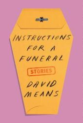 Instructions for a Funeral: Stories Book