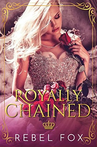 Royally Chained (Crowned Book 1)