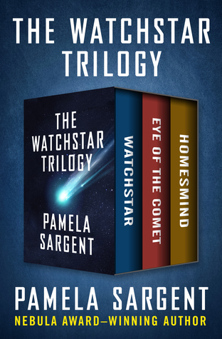 The Watchstar Trilogy: Watchstar, Eye of the Comet, and Homesmind