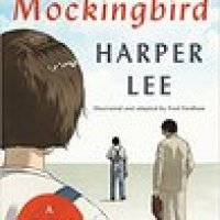 To Kill A Mockingbird by Haper Lee, adapted and illustrated by Fred Fordham