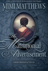 The Matrimonial Advertisement (Parish Orphans of Devon #1) Book