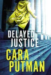 Delayed Justice (Hidden Justice #3) Book