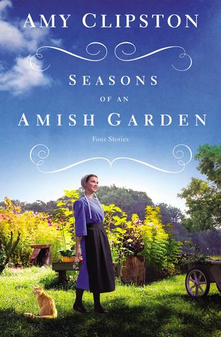 Book Review: Seasons Of An Amish Garden by Amy Clipston