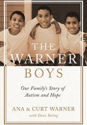 The Warner Boys: Our Family's Story of Autism and Hope Book by Curt Warner