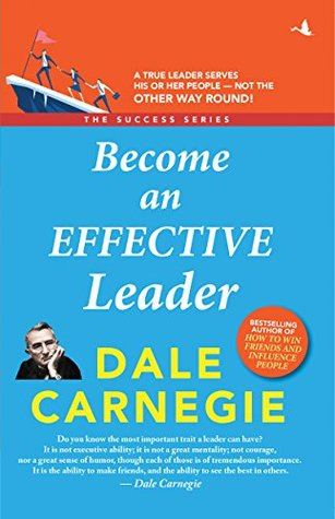 Become an Effective Leader: Dale Carnegie Success Series