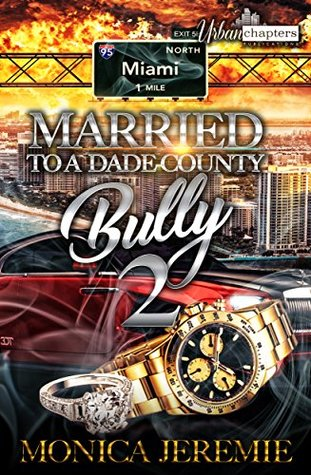 Married To A Dade County Bully 2