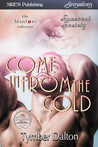 Come In From the Cold (Suncoast Society, #77)