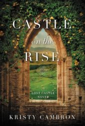 Castle on the Rise (Lost Castle, #2) Book
