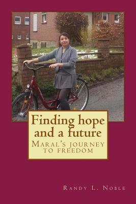 Finding Hope and a Future: Maral's Journey to Freedom.