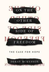 On the Other Side of Freedom: The Case for Hope Book