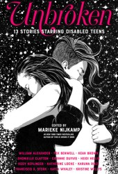 Unbroken: 13 Stories Starring Disabled Teens Book
