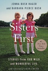 Sisters First: Stories from Our Wild and Wonderful Life Book