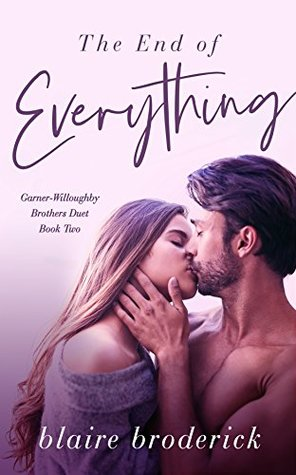 The End of Everything - Garner-Willoughby Brothers Duet Book Two