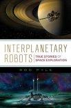 nterplanetary Robots: True Stories of Space Exploration
