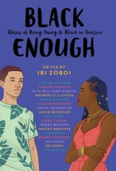 Black Enough: Stories of Being Young & Black in America Book