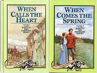 When Calls the Heart & When Comes the Spring (Canadian West #1-2) (Janette Oke Keepsake Series #5)