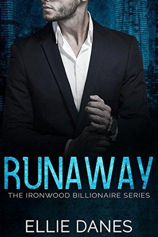 Runaway: A Billionaire Romance (The Ironwood Billionaire Series Book 1)
