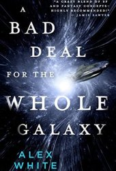 A Bad Deal for the Whole Galaxy (The Salvagers #2) Book