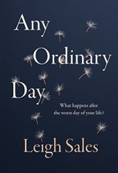 Any Ordinary Day: What Happens After the Worst Day of Your Life? Book