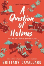 A Question of Holmes (Charlotte Holmes #4) Book