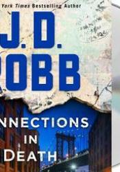 Connections in Death (In Death, #48) Book by J.D. Robb