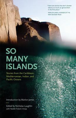 So Many Islands: Stories from the Caribbean, Mediterranean, Indian, and Pacific Oceans