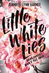 Little White Lies (Debutantes, #1) Book