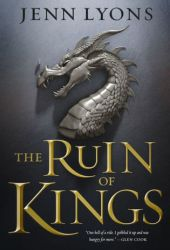 The Ruin of Kings (A Chorus of Dragons, #1) Book