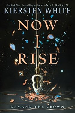 Now I Rise (The Conqueror's Saga #2)