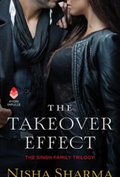 The Takeover Effect (The Singh Family, #1) Book