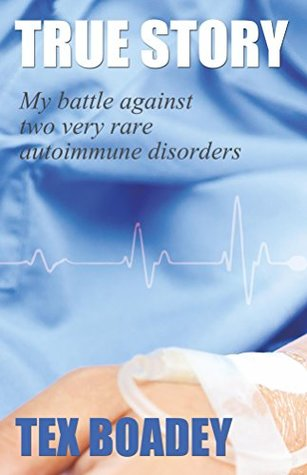 True Story: My Battle against two very rare Autoimmune Disorders
