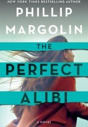 The Perfect Alibi (Robin Lockwood #2) Book by Phillip Margolin