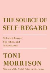 The Source of Self-Regard: Selected Essays, Speeches, and Meditations Book