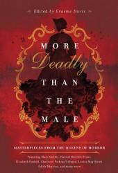 More Deadly than the Male: Masterpieces from the Queens of Horror Book
