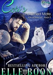 Coti's Unclaimed Mate (Iron Wolves MC, #9) Book by Elle Boon