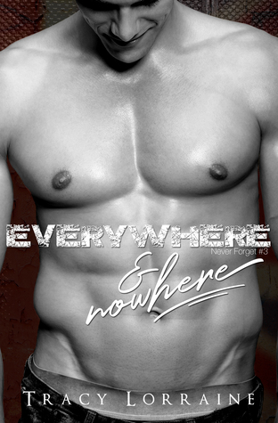 Everywhere & Nowhere (Never Forget #3)