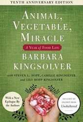 Animal, Vegetable, Miracle: A Year of Food Life Book