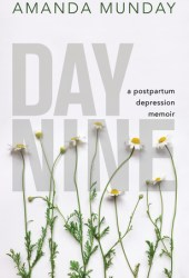 Day Nine: A Postpartum Depression Memoir Book