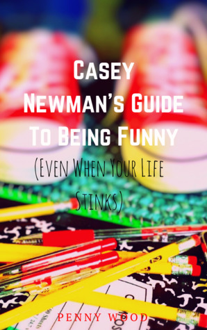 Casey Newman's Guide To Being Funny (Even When Your Life Stinks)