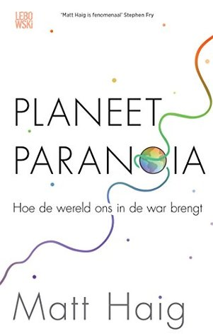 Planeet Paranoia: Hoe de wereld ons in de war brengt (EN: Notes on a Nervous Planet) Boek omslag