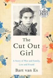 The Cut Out Girl: A Story of War and Family, Lost and Found Book